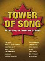 Tower Of Song - The Epic Story Of Canada And Its Music