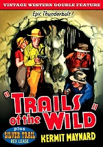 Trails Of The Wild / Silver Trail