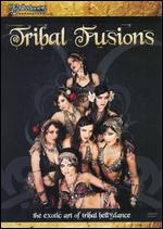 Tribal Fusions - The Exotic Art Of Tribal Bellydance