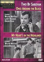 Two By Saroyan - Once Around The Block / My Heart's In The Highlands