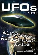 UFOs 1973 - Aliens, Abductions And Extraordinary Sightings!