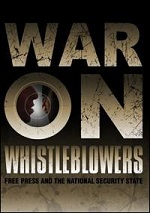 War On Whistleblowers - Free Press And The National Security State