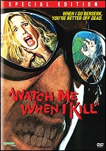 Watch Me When I Kill - Special Edition