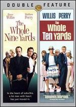 Whole Nine Yards / Whole Ten Yards
