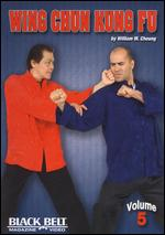 Wing Chun Kung Fu With William M. Cheung - Vol. 5