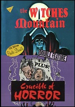 Witches Mountain / Crucible Of Horror