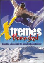 Xtremes Unmasked