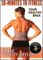Your Healthy Back With Kelly Coffey-Meyer - 30-Minutes To Fitness