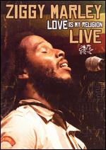 Ziggy Marley - Love Is My Religion - Live!