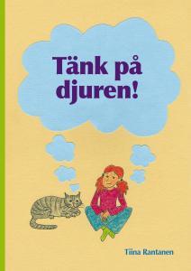 Tänk på djuren! av Tiina Rantanen