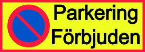 Skylt Parkering förbjuden 297x105mm
