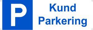 Skylt Kund parkering 297x105mm