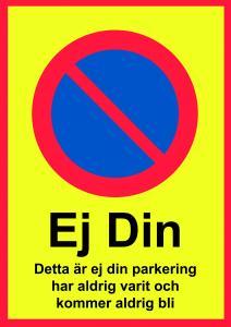 Skylt Ej din parkering 148x210mm