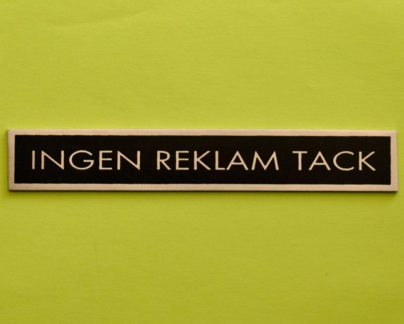 INGEN REKLAM TACK - skylt i rostfritt stål
