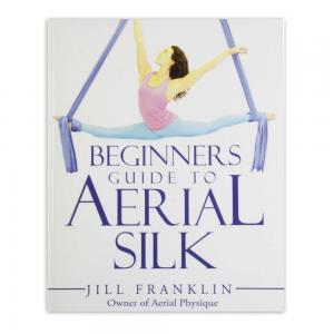 Beginner´s Guide to Aerial Silk - Jill Franklin