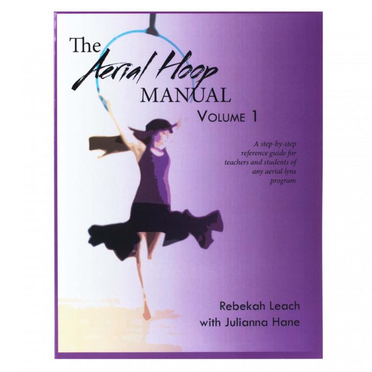 The Aerial Hoop Manual, Volume 1