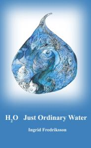Ingrid Fredriksson - e-H2O Just Ordinary Water