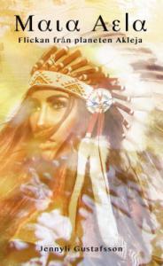 Maia Aela  Flickan från planeten Akleja