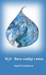 H2O Bara vanligt Vatten