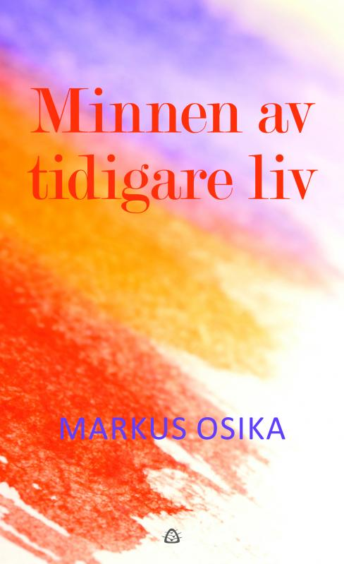 Markus Osika  Minnen av tidigare liv