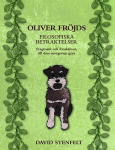 Oliver Fröjds filosofiska betraktelser