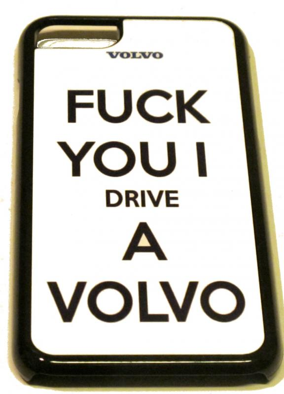 Fuck you I drive a Volvo - MOBILSKAL
