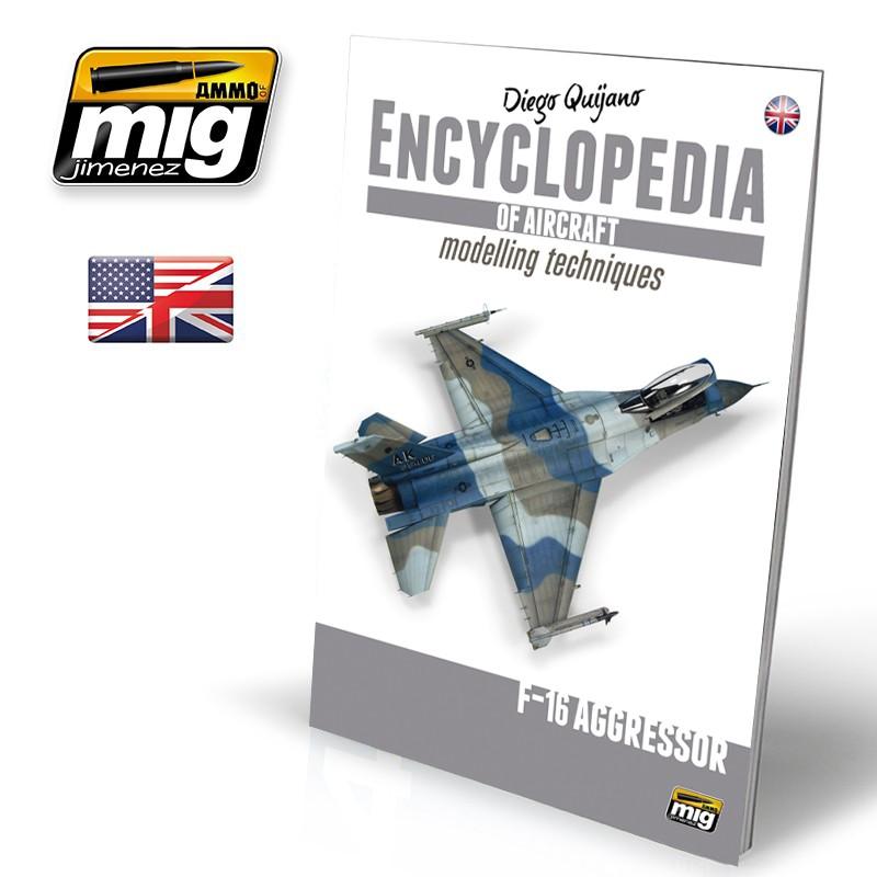 ENCYCLOPEDIA OF AIRCRAFT MODELLING TECHNIQUES VOL.6: F-16 AGGRESSOR (English)