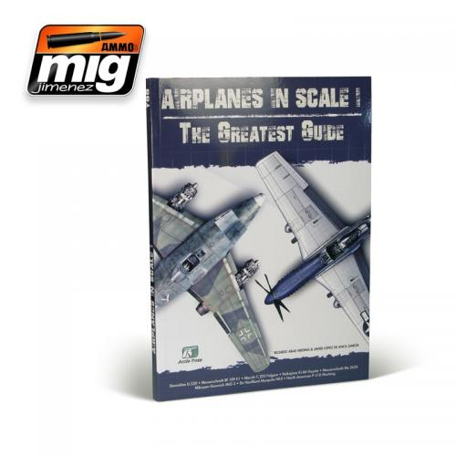 Ammo of Mig - AIRPLANES IN SCALE: THE GREATEST GUIDE (English Version)