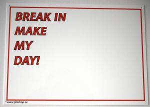 Skylt Break In Make My Day