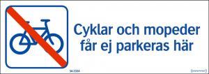 Skylt Cyklar och mopeder ej parkeras här