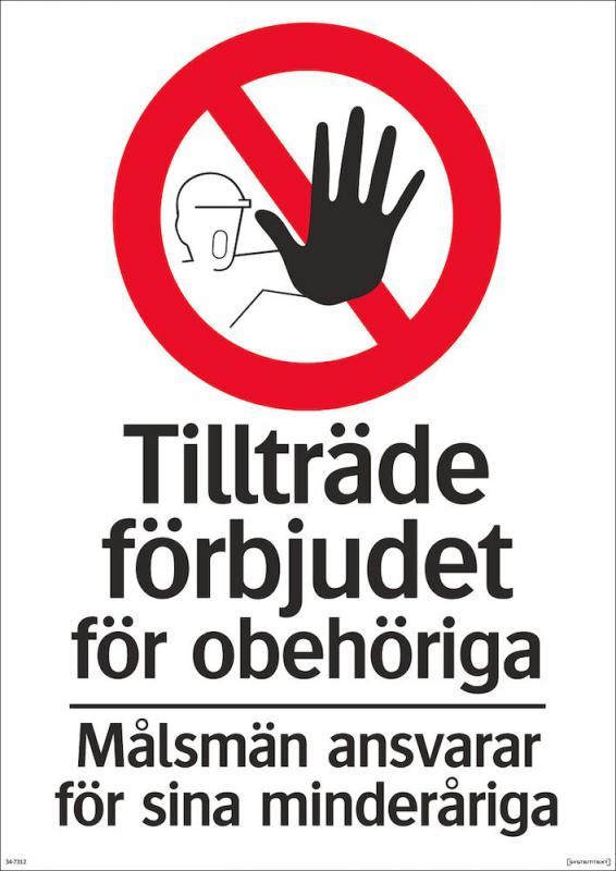 Förbudsskylt Tillträde förbjudet för obehöriga