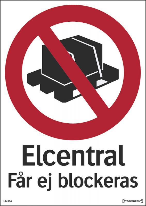 Förbudsskylt Elcentral får ej blockeras.