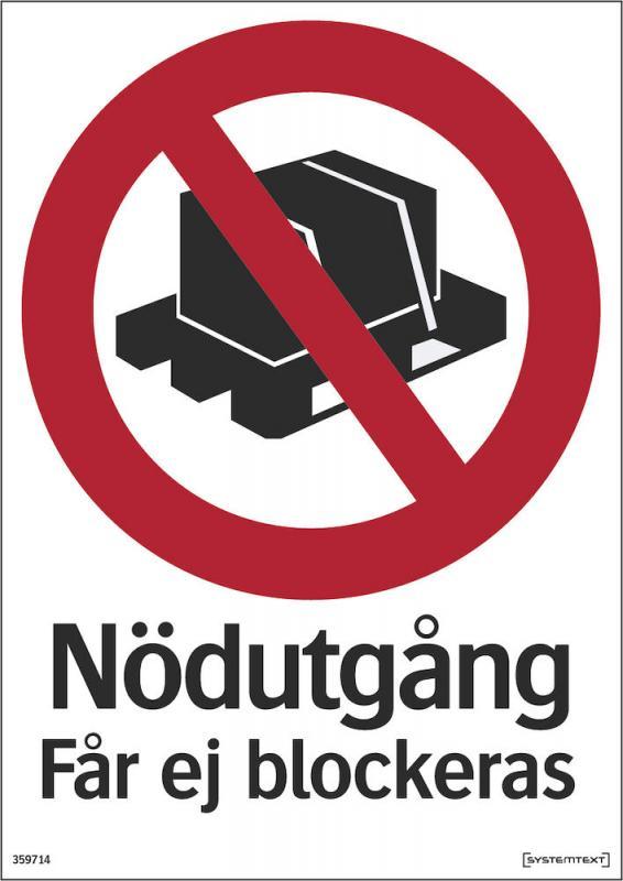 Förbudsskylt Nödutgång får ej blockeras.