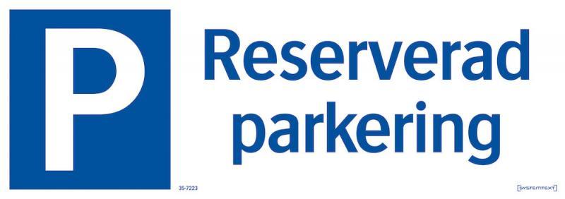 Skylt Reserverad parkering