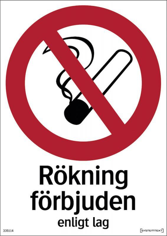 Förbudsskylt Rökning förbjuden enligt lag