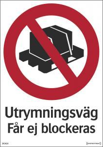 Förbudsskylt Utrymningsväg får ej blockeras.