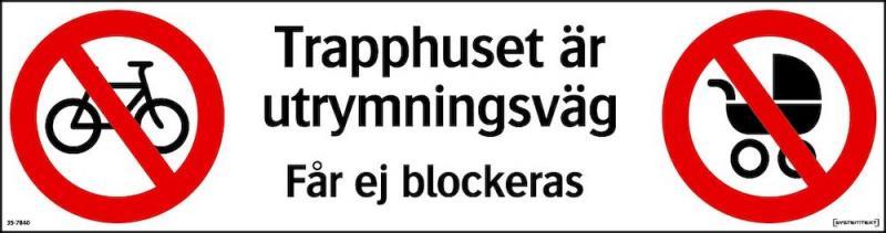 Förbudsskylt Trapphus är utrymningsväg