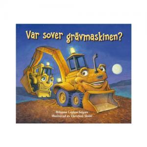 Tukan Förlag Bok Var Sover Grävmaskinen?