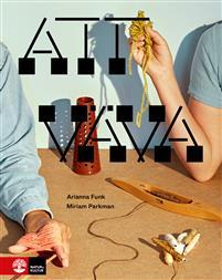 Att väva - Arianna Funk & Miriam Parkman