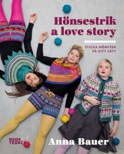 Hönsestrik a love story - Anna Bauer