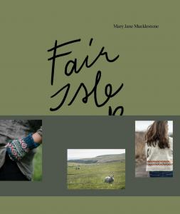 Fair Isle Weekend - Mary Jane Mucklestone
