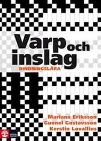 Varp och inslag - Mariana Eriksson, Gunnel Gustavsson, Kerstin Lovallius