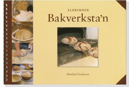 Bakverkstan - Handbok i hantverksbageri