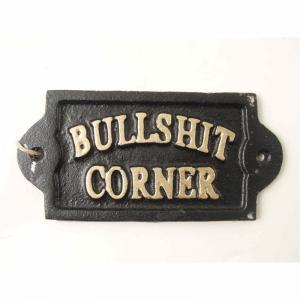 Skylt gjutjärn Bullshit corner