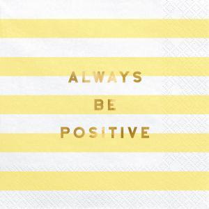 """Servetter """"Always be positive"""""""
