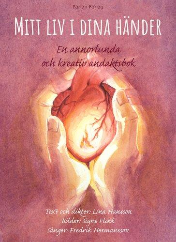 Mitt liv i dina händer. En annorlunda  och kreativ andaktsbok