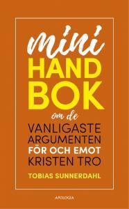 Minihandbok om de vanligaste argumenten för och emot kristen tro