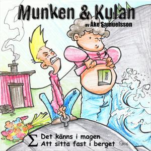 Munken & Kulan: Det känns i magen, Att sitta fast i berget