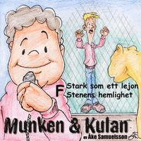Munken & Kulan: F, Stark som ett lejon, Stenens hemlighet