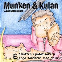 Munken & Kulan: E, Skatten i potatisåkern, Laga tänderna med daim